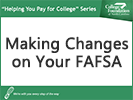 Screenshot of Making changes on your FAFSA
